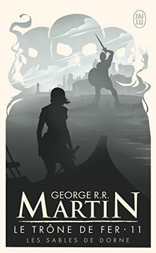 Le trône de fer (A game of Thrones), Tome 11 : Les sables de Dorne