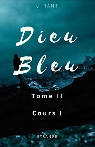Couverture du livre Dieu Bleu: Cours !