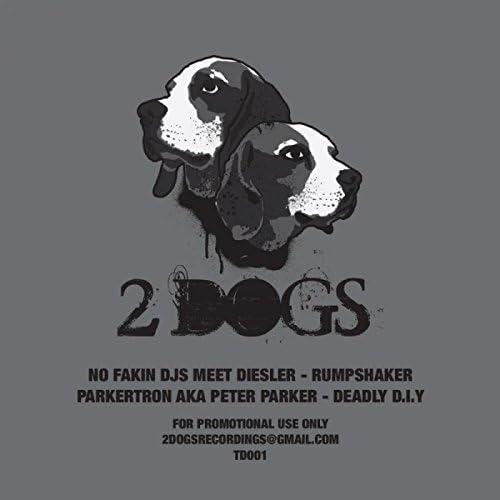 No Fakin DJ's, Diesler & Parkertron