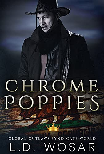 Chrome Poppies: MC California Outlaw (GLOBAL OUTLAWS SYNDICATE WORLD Book 3) (English Edition)