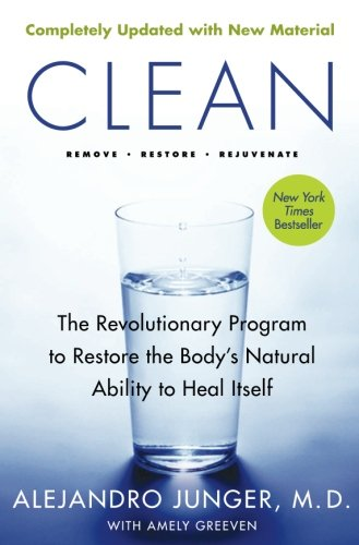 Clean -- Expanded Edition: The Revolutionary Program To Restore The Body's Natural Ability To Heal I