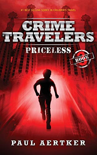 Compare Textbook Prices for Priceless: Crime Travelers Spy School Mystery & International Adventure Series Book 3 1st Edition ISBN 9781940137377 by Aertker, Paul