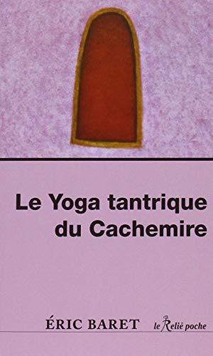 Le yoga tantrique du cachemire (Le Relié Poche)