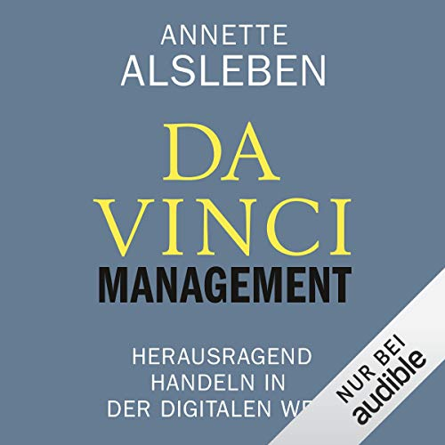 Da Vinci Management     Herausragend handeln in der digitalen Welt              By:                                                                                                                                 Annette Alsleben                               Narrated by:                                                                                                                                 Martin Hecht                      Length: 9 hrs and 10 mins     Not rated yet     Overall 0.0