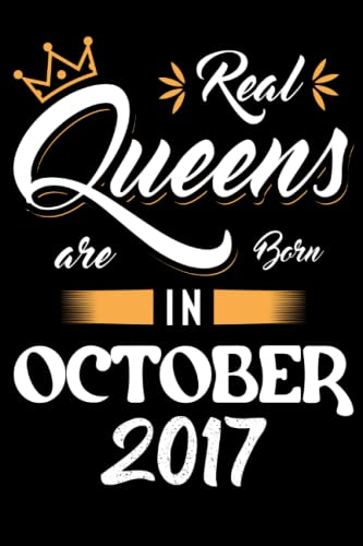 Real Queens Are Born in October 2017: 4th Birthday Gifts for Women: Funny Notebook for Women, 4th Birthday Notebook for Women, U