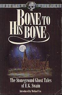 Bone to His Bone: The Stoneground Ghost Tales of E.G. Swain 185336097X Book Cover
