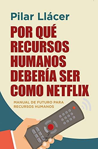 Por qué Recursos Humanos debería ser como Netflix