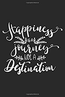 Happiness Is A Journey Not A Destination: Inspirational Journal / Notebook / Diary - Inspiring Quote on Black Matte Cover - Great Birthday or Christmas Gift