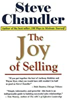 The Joy Of Selling: Breakthrough Ideas That Lead To Success In Sales