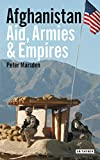Afghanistan: Aid, Armies & Empires (Library of Modern Middle East Studies)