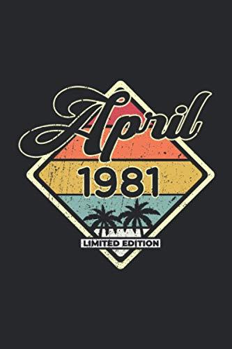April 1981 Limited Edition: A5 Blanko • Notebook • Notizbuch • Taschenbuch • Journal • Tagebuch - Ein lustiges Geschenk für Freunde oder die Familie ... für Gästebuch Einträge, Wünsche und Sprüche