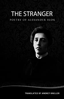 The Stranger: Selected Poetry of Alexander Blok (English Edition) por [Alexander Blok, Andrey Kneller]