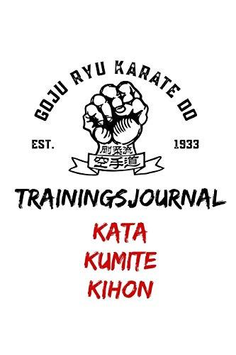 Goju Ryu Karate Do Trainingsjournal Kata Kumite Kihon: GoJuRyu Karate