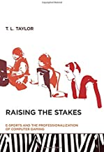 Raising the Stakes: E-Sports and the Professionalization of Computer Gaming (The MIT Press)