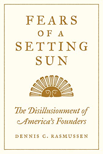 Image of Fears of a Setting Sun: The Disillusionment of America's Founders