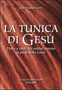 La tunica di Gesù. Tirata a sorte dai soldati romani ai piedi della Croce