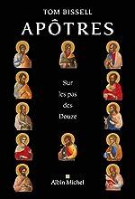 Apôtres - Sur les pas des Douze de Tom Bissell