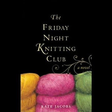 Amazon Com The Friday Night Knitting Club Audible Audio Edition