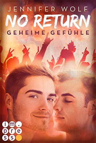 No Return 1: Geheime Gefühle: Rockstar-Liebesroman und Gay Romance in Einem - über heimliche Liebe backstage