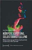 Koerper, Leistung, Selbstdarstellung: Medienaneignung jugendlicher Zuschauerinnen von Germany's Next Topmodel