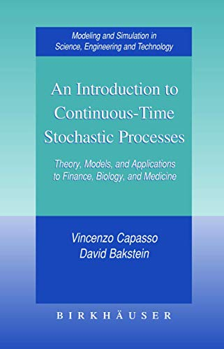 An Introduction to Continuous-Time Stochastic Processes Theory, Models, and Applications to Finance, Biology, and Medici