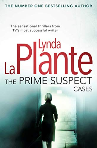 The Prime Suspect Cases: from the multi-million copy bestseller and master of the crime drama