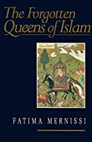 The Forgotten Queens of Islam