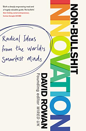 Non-Bullshit Innovation: Radical Ideas from the World's Smartest Minds (English Edition)