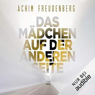 Das Mädchen auf der anderen Seite                   Autor:                                                                                                                                 Achim Freudenberg                               Sprecher:                                                                                                                                 Vera Teltz                      Spieldauer: 9 Std. und 44 Min.     26 Bewertungen     Gesamt 4,2