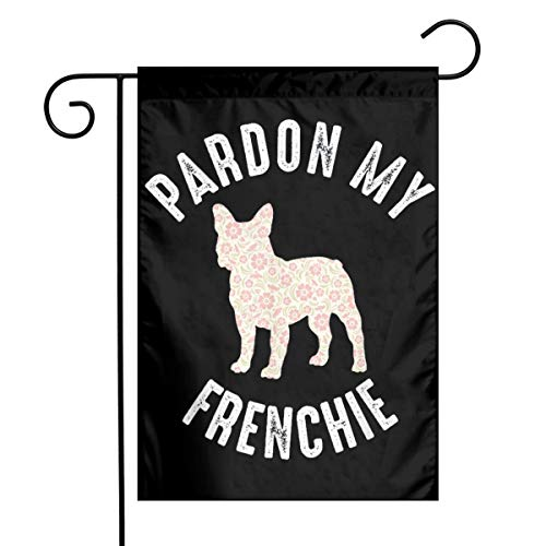 DoubleHappy French Bulldog Pardon My Frenchie Garden Flags Outdoor Decorative Flag Banners 12 X 18 Inches