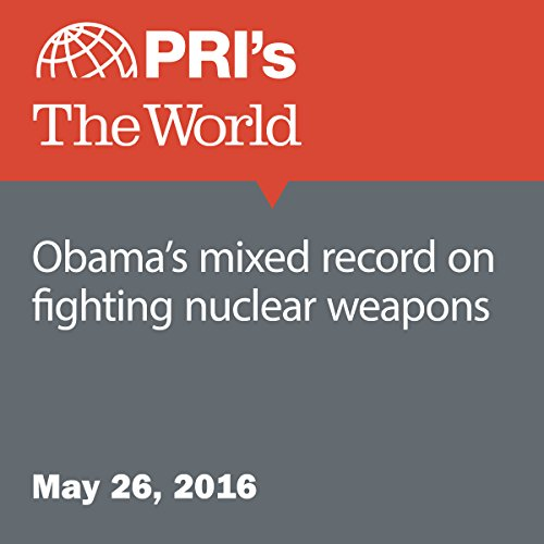 Obama's Mixed Record on Fighting Nuclear Weapons audiobook cover art