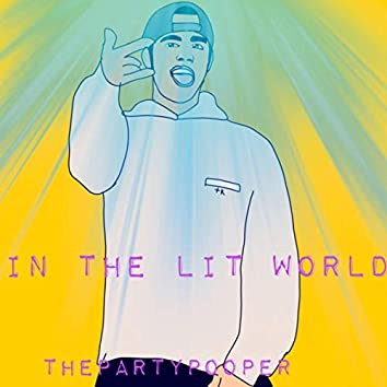 IN THE LIT WORLD