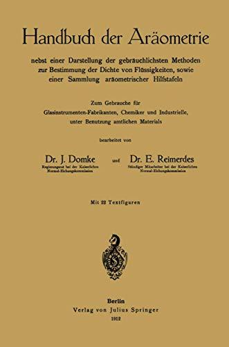 Handbuch der Aräometrie nebst einer Darstellung der gebräuchlichsten Methoden zur Bestimmung der Dichte von Flüssigkeiten sowie einer Sammlung ... Chemiker und Industrielle