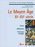 Histoire médiévale. Le Moyen Âge XIe-XVe siècle de Patrick Boucheron ,Jean Kerhervé,Elizabeth Mornet ( 28 avril 2000 ) - 28/04/2000