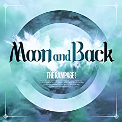 THE RAMPAGE from EXILE TRIBE「Moon and Back」のCDジャケット