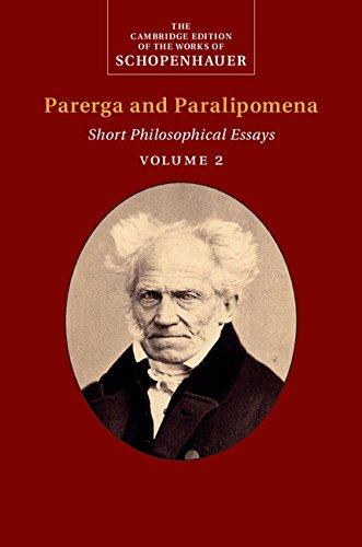 Schopenhauer: Parerga and Paralipomena: Volume 2: Short Philosophical Essays (The Cambridge Edition of the Works of Schopenhauer) (English Edition)