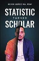 Statistic Turned Scholar