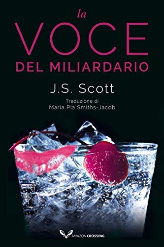 La voce del miliardario (I Sinclair Vol. 4) di [J. S. Scott, Maria Pia Smiths-Jacob]