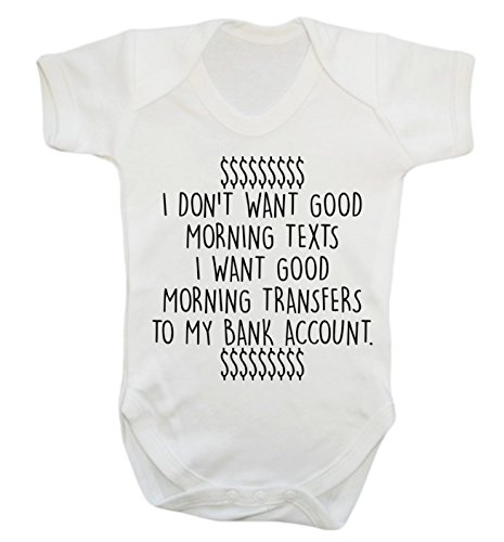 Flox Creative I Don't Want Good Morning textes I Want Good Morning transfert sur Mon Compte bancaire Body Gilet pour bébé Body - Blanc - XXXL