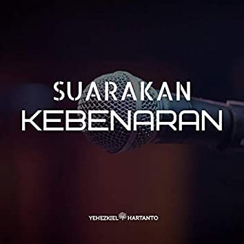 Suarakan Kebenaran (feat. Eka Gilroy)