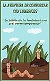 La aventura de compostar con lombrices: 'La biblia de...