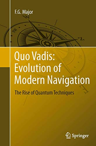 Quo Vadis: Evolution of Modern Navigation: The Rise of Quantum Techniques