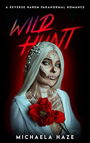 Wild Hunt (A Standalone Reverse Harem Paranormal Romance) by [Michaela Haze]