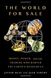 The World for Sale - Money, Power, and the Traders Who Barter the Earth's Resources - Oxford University Press, USA - 01/03/2021