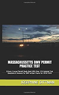 MASSACHUSSETTS DMV PERMIT PRACTICE TEST: Drivers License/Permit Study Book With Over 270 Updated Test Questions & Answers for DMV written Exams for 2019/2020
