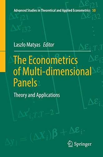 The Econometrics of Multi-dimensional Panels: Theory and Applications (Advanced Studies in Theoretical and Applied Econometrics, Band 50)
