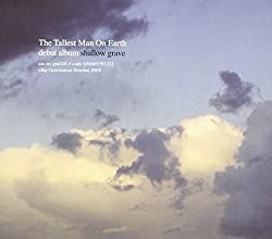 Shallow Grave by The Tallest Man on Earth (2010-08-24)