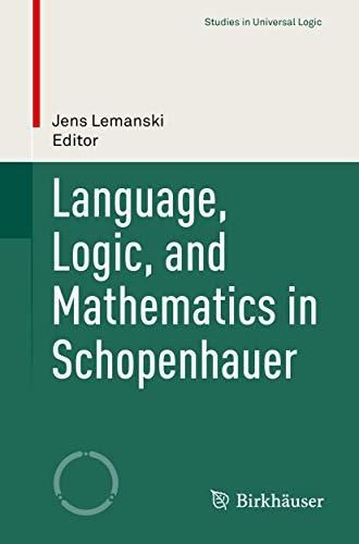 Language, Logic, and Mathematics in Schopenhauer (Studies in Universal Logic)