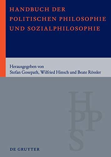 Handbuch der Politischen Philosophie und Sozialphilosophie: Band 1: A – M. Band 2: N – Z