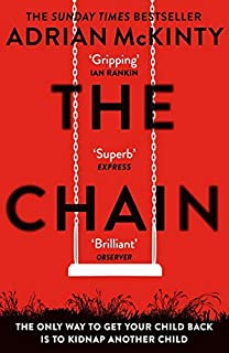 The Chain: The gripping, unique, must-read thriller of the year (1409189600) | Amazon price tracker / tracking, Amazon price history charts, Amazon price watches, Amazon price drop alerts